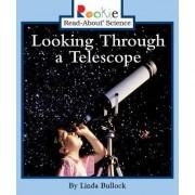 Looking Through a Telescope by Linda Bullock