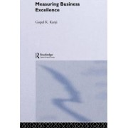 Measuring Business Excellence by Gopal K. Kanji