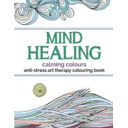 Mind Healing Anti-Stress Art Therapy Colouring Book by Christina Rose