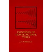 Principles of Traveling Wave Tubes by A. S. Gilmour