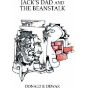Jack's Dad and the Beanstalk by Donald B Dewar