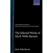 Selected Works of Ida B. Wells-Barnett by Ida B. Wells-Barnett