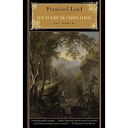 Promised Land by Axinn Professor of English Jay Parini
