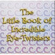 The Little Book of Incredible Eye-twisters! by John Blake