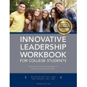 Innovative Leadership Workbook for College Students by Maureen Metcalf