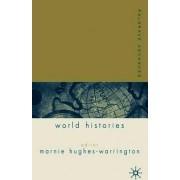 Palgrave Advances in World Histories by Marnie Hughes-Warrington