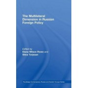 The Multilateral Dimension in Russian Foreign Policy by Elana Wilson Rowe