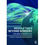 Media Ethics Beyond Borders by Stephen J. a. Ward