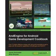 AndEngine for Android Game Development Cookbook by Jayme Schroeder