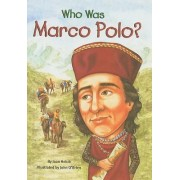 Who Was Marco Polo? by Joan Holub
