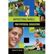 Instructional Models in Physical Education by Michael W. Metzler