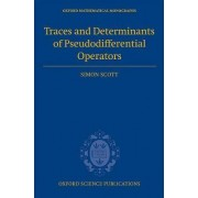 Traces and Determinants of Pseudodifferential Operators by Simon Scott