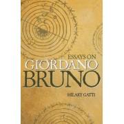 Essays on Giordano Bruno by Hilary Gatti