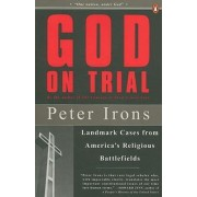 God on Trial by Associate Professor of Political Science Peter Irons