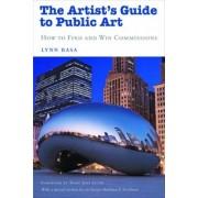 The Artist's Guide to Public Art by Lynn Basa