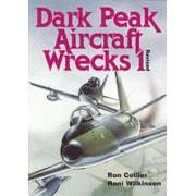 Dark Peak Aircraft Wrecks: v.1 by Ron Collier