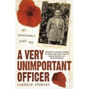 A Very Unimportant Officer by Captain Alexander Stewart