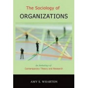 The Sociology of Organizations by Amy S. Wharton
