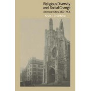 Religious Diversity and Social Change by Kevin J. Christiano