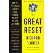 The Great Reset by Professor of Management and Public Policy H John Heinz III School of Public Policy and Management Richard Florida