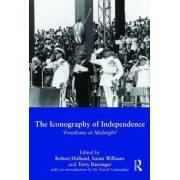 The Iconography of Independence by Professor Robert Holland