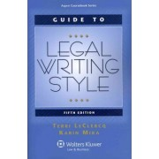 Guide to Legal Writing Style by Terri LeClercq