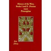History of the Wars, Books I and II (Persian Wars) by Procopius