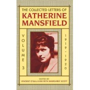 The Collected Letters of Katherine Mansfield: Volume III: 1919-1920 by Katherine Mansfield