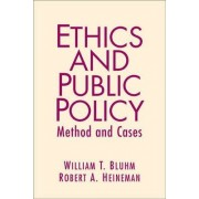 Ethical Choice in Public Policy by Robert A. Heineman