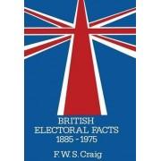 British Electoral Facts, 1885-1975 by Frederick Walter Scott Craig