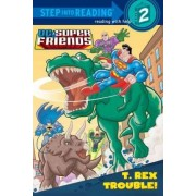 T. Rex Trouble! by Dennis Shealy