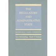 The Regulatory and Administrative State by Lisa Heinzerling