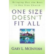 One Size Doesn't Fit All by Gary McIntosh
