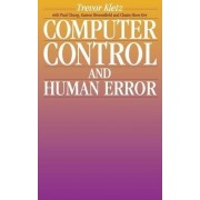 Computer Control and Human Error by Trevor A. Kletz