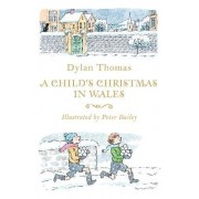 A Child's Christmas in Wales by Dylan Thomas