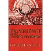Experience of the Inner Worlds by Gareth Knight