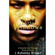Smiling Through Dirty Windows