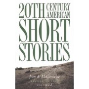 20th Century American Short Stories: Volume 2 by Jean A. McConochie