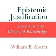 Epistemic Justification by William P. Alston