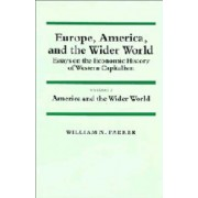 Europe, America, and the Wider World: Volume 2, America and the Wider World: America and the Wider World v.2 by William Nelson Parker