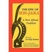 The Epic of Son-Jara by Fa-Digi Sisoko