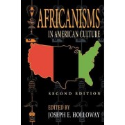 Africanisms in American Culture by Joseph E. Holloway