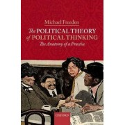 The Political Theory of Political Thinking by Emeritus Professor of Politics Michael Freeden