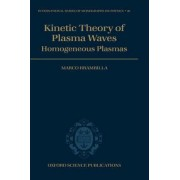 Kinetic Theory of Plasma Waves by Senior Physicist Marco Brambilla
