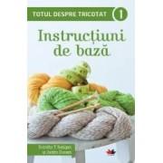 Totul Despre Tricotat Vol.1 Instructiuni De Baza - Dorothy T. Ratigan