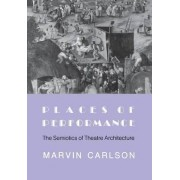 Places of Performance by Marvin A. Carlson