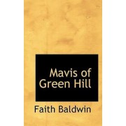 Mavis of Green Hill by Faith Baldwin