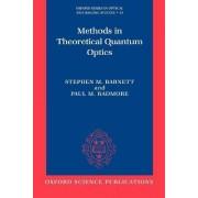 Methods in Theoretical Quantum Optics by Professor of Quantum Optics Stephen M Barnett