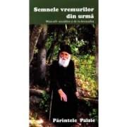 Semnele vremurilor din urma. Marturiile monahilor si ale inchinatorilor - Parintele Paisie