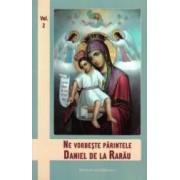 Ne vorbeste Parintele Daniel de la Rarau vol.2
